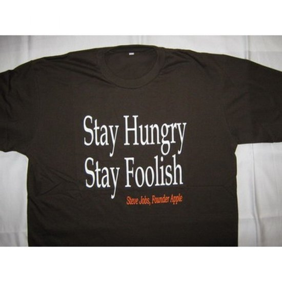 Stay Hungry    -  Stay Foolish  Brown T-Shirt