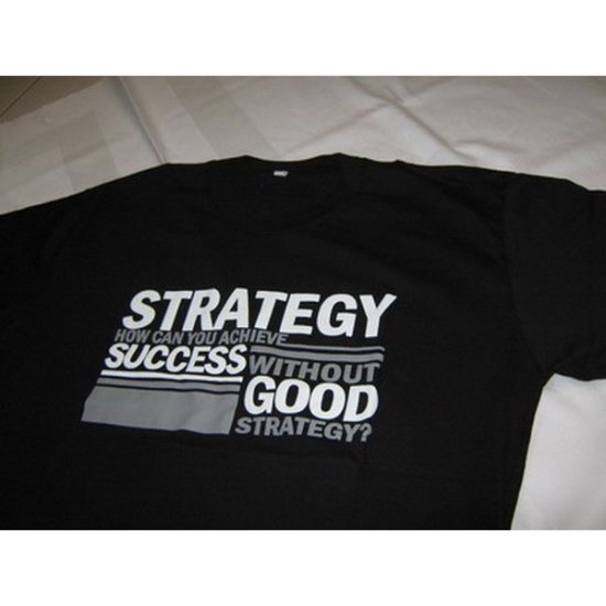 How Can You Achieve Success     without Good Strategy? - Black T-Shirt
