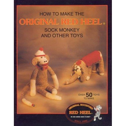 Original Rockford Red Heel Sock Monkey & Other Toys Pattern Book