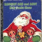 Raggedy Ann and Andy Help Santa Claus ~ Little Golden Book