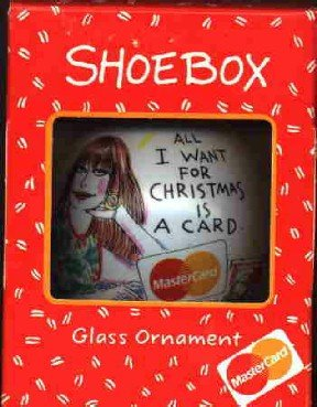 All I want for Christmas is a card! Shoebox Mastercard ornament 1992 ( Credit card )