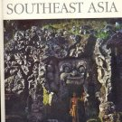 Southeast Asia ~ Life World Library Book ~ 1962