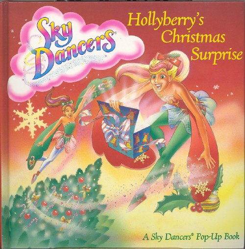 Sky Dancers ~ Hollyberry's Christmas Surprise ~ 1996 Book