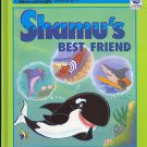 Shamu's Best Friend Book ( Shamu and His Crew ) ~ 1994 Sea World