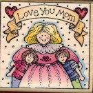 Love You Mom ~ Rubber Stamp ~ NEW