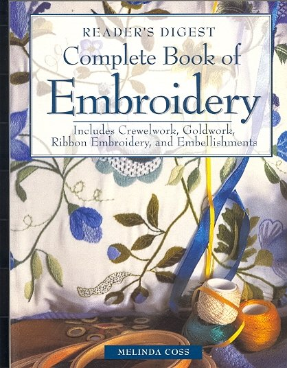 Complete Book of Embroidery ~ Melinda Coss ~ 1996