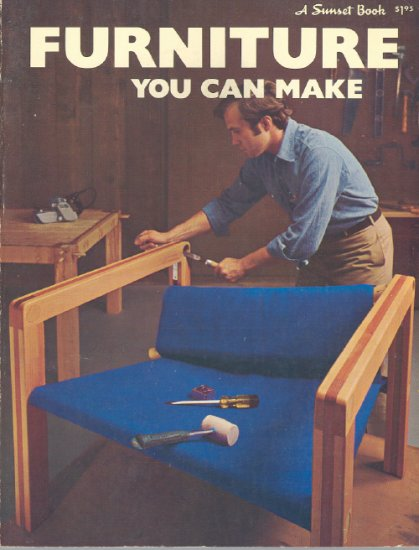 Furniture You Can Make by Sunset ~ Book 1971