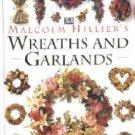 Malcom Hillier's Wreaths and Garlands ~ Hardcover Book 1994