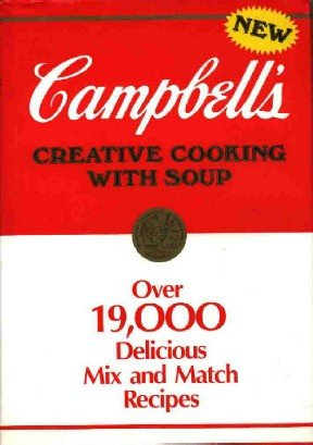 Campbell's Creative Cooking with Soup ~ Hardcover Cook Book 1985