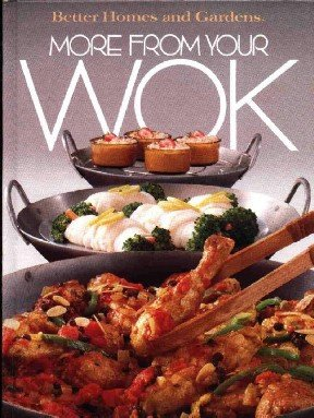 More From Your Wok ~ Hardcover Cook Book 1982