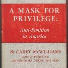 A Mask for Privilege Anti-Semitism in America ~ Book 1948