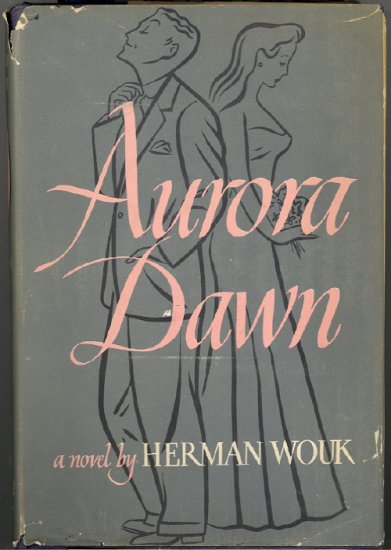 Aurora Dawn by Herman Wouk ~ Book 1947