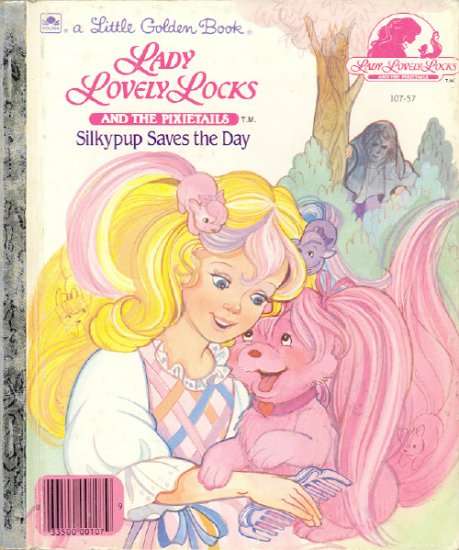 Lady LovelyLocks and the Pixietails ~ Silkypup Saves the Day ~ Little Golden Book 1987