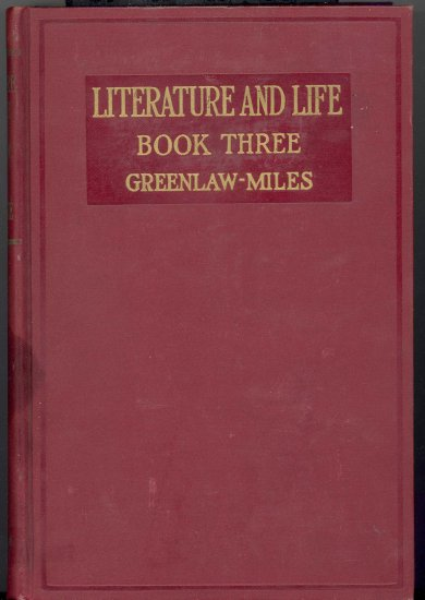 Literature and Life Book Three by Edwin Greenlaw and Dudley Miles ~ Book 1923