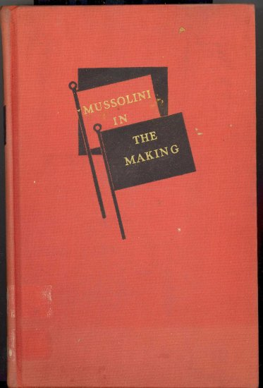 Mussolini in the Making by Gaudens Megaro ~ Book 1938