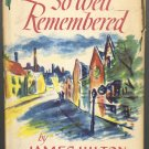 So Well Remembered by James Hilton ~ Book 1946