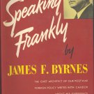Speaking Frankly by James F. Byrnes ~ Book 1947