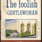 The Foolish Gentlewoman ~ Book 1948
