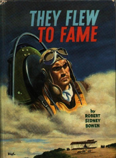 They Flew To Fame by Robert Sidney Bowen ~ Hardcover Book 1963