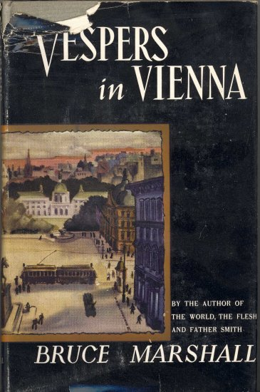 Vespers in Vienna by Bruce Marshall ~ Book 1947