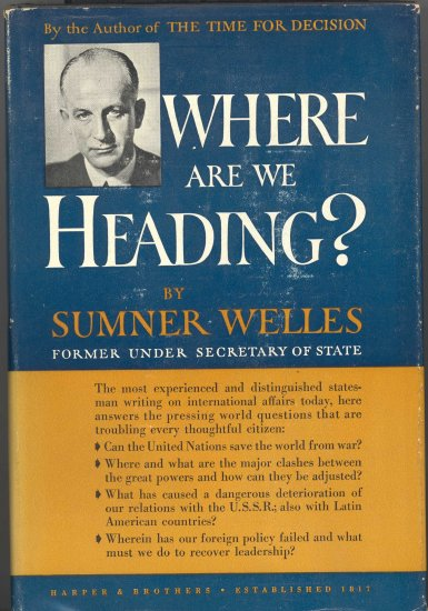 Where Are We Heading? by Sumner Wells ~ Book 1946