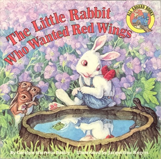 The Little Rabbit Who Wanted Red Wings by Carolyn Sherwin Bailey ~ Book 1993