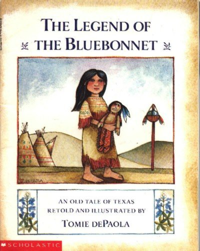The Legend of the Bluebonnet: An Old Tale of Texas by Tomie dePaola ~ Book 1989