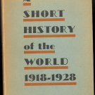 A Short History of the World 1918 - 1928 by C. Delisle Burns ~ Book 1928