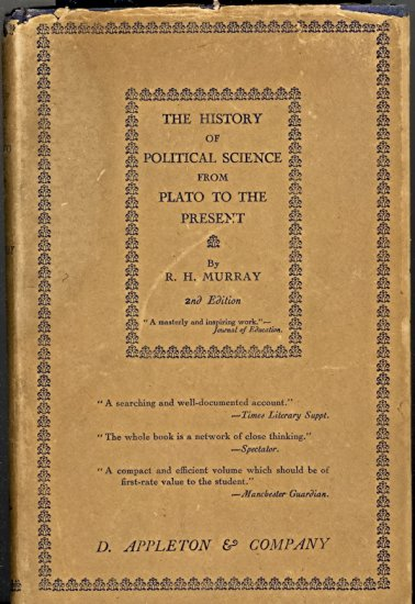 The History of Political Science From Plato to the Present by R. H. Murray ~ Book 1930