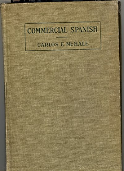 Commercial Spanish by Carlos F. McHale ~ Book 1918