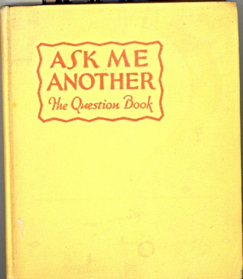 Ask me Another ~ The Question Book ~ 1927