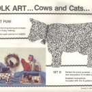 Folk Art Cows and Cats by Dorothy A. Brinkman ~ Pattern 1982