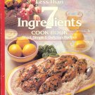 Less Than 7 Ingredients Cookbook (Short, Simple & Delicious Recipes) ~ Cook Book 1992