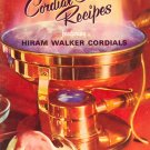 A Collection of Cordial Cookery Recipes featuring Hiram Walker Cordials ~ Vintage Cook Booklet