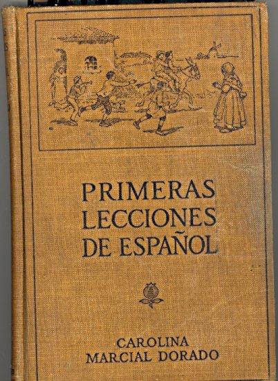 Primeras Lecciones De Espanol by Carolina Marcial Dorado ~ Book 1918
