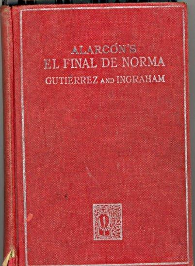 Alarcon's El Final De Norma by Santiago Gutierrez and E. S. Ingraham ~ Book 1934