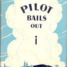Pilot Bails Out by Don Blanding  ~ Book 1943