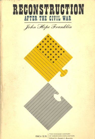 Reconstruction After the Civil War by John Hope Franklin ~ Book 1961