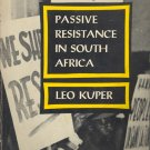 Passive Resistance in South Africa by Leo Kuper ~ Book 1957