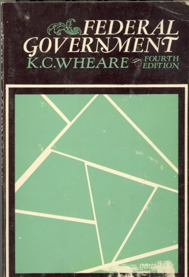 Federal Government by K. C. Wheare ~ Book 1964