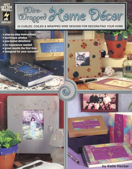 Wire Wrapped Home Décor by Katie Hacker ~ Book 1999