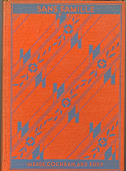 Sans Famille (Chicago French Series) by Hector Malot ~ Book 1932