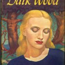 The Dark Wood by Christine Weston ~ Book 1946