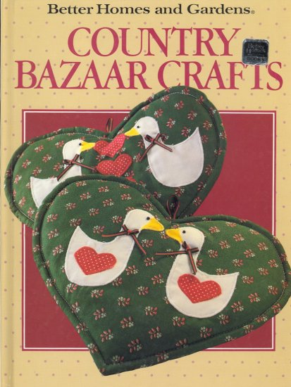 Country Bazaar Crafts by Better Homes and Gardens ~ Book 1986