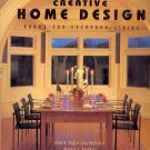Creative Home Design: Rooms for Everyday Living ~ Book 1999