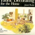 Fabric Decorating for the Home by Janet Roda ~ Book 1976
