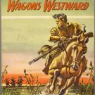 Wagons Westward by Armstrong Sperry ~ Book