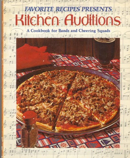 Favorite Recipes Presents Kitchen Auditions (A Cookbook for Bands & Cheering Squads) ~ 1976