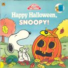 Happy Halloween, Snoopy! ( Charlie Brown - Peanuts ) by Jack C. Harris  ~ Book 1989