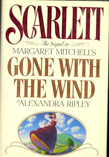 Scarlett ( the sequel to Margaret Mitchell's Gone With the Wind ) by Alexandra Ripley ~ Book 1991